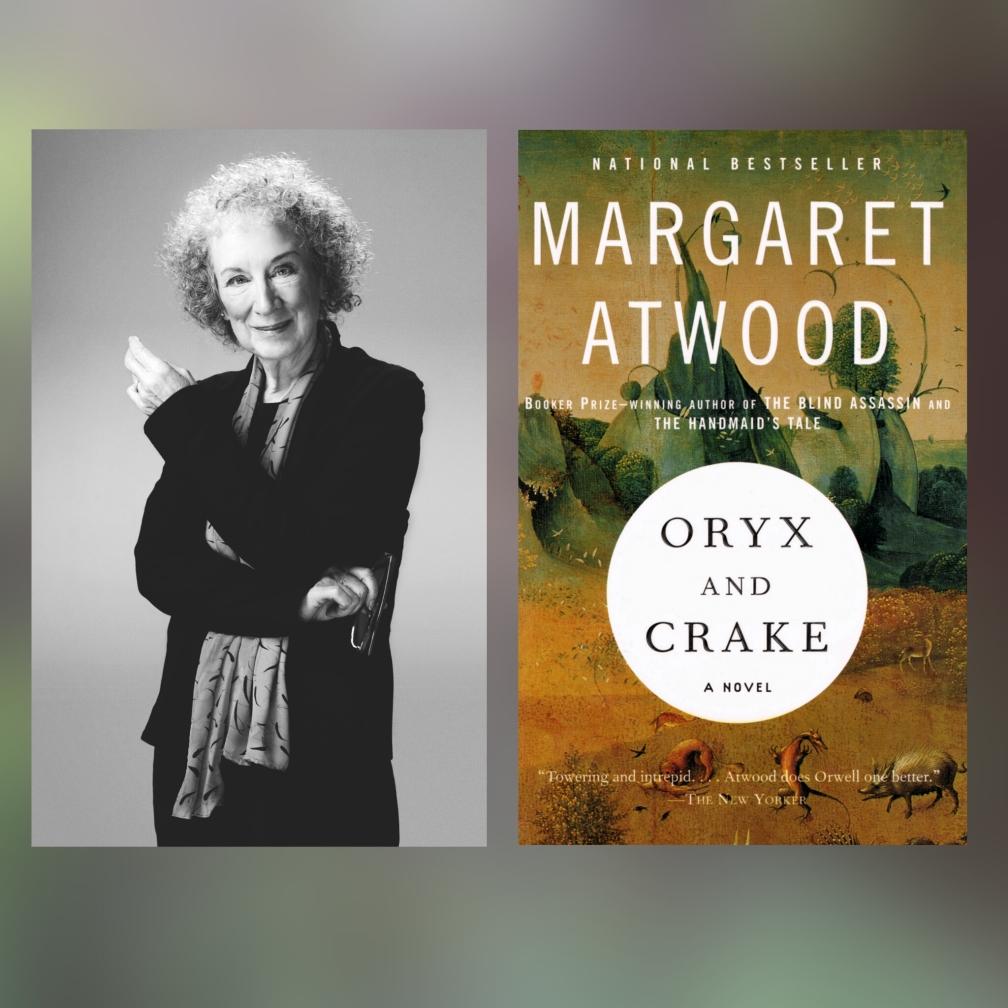 Margaret Atwood, Oryx y Crake, 6 estupendas novelas distópicas (que no son ni de Orwell ni de Bradbury) #culturaquemadura