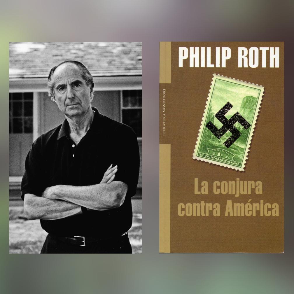 Phillip Roth, La conjura contra América, 6 estupendas novelas distópicas (que no son ni de Orwell ni de Bradbury) #culturaquemadura